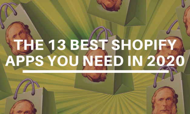 The 13 Best Shopify Apps You Need in 2020