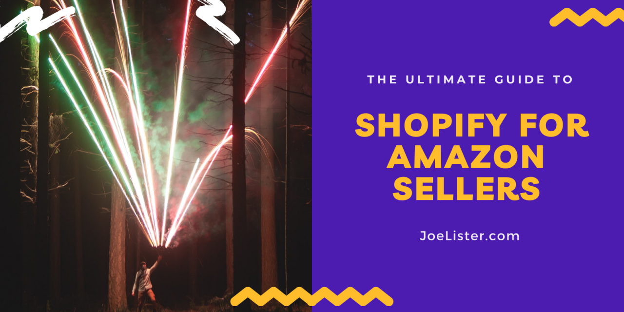 The Ultimate Guide to Shopify for Amazon Sellers